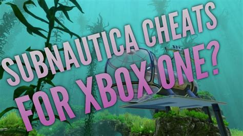 SUBNAUTICA CHEATS FOR XBOX ONE UNCOVERED!! 2016! - YouTube
