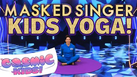 The Masked Singer   A Cosmic Kids Yoga Adventure! - Cosmic